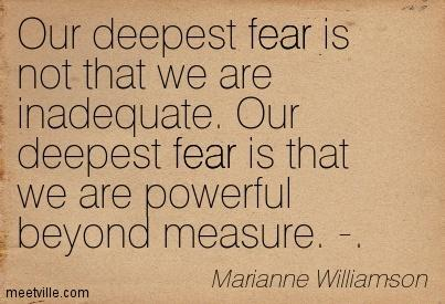 quotation-marianne-williamson-fear-inspirational-meetville-quotes-214979.jpg