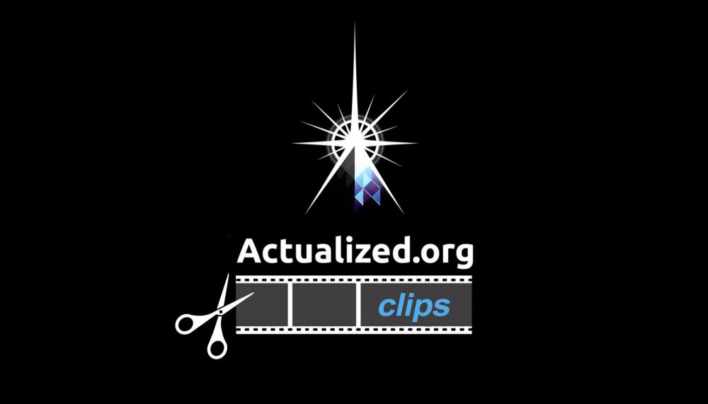 Actualized.org clips.jpg